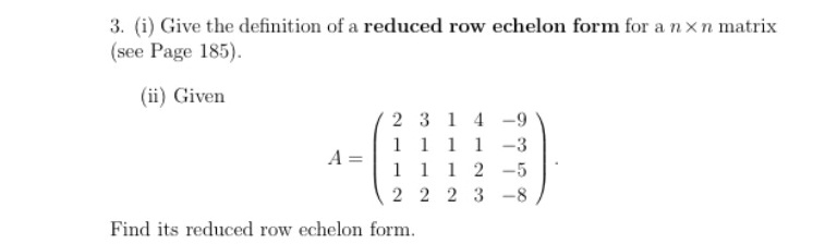 Give The Definition Of A Reduced Row Echelon Form ... | Chegg.com