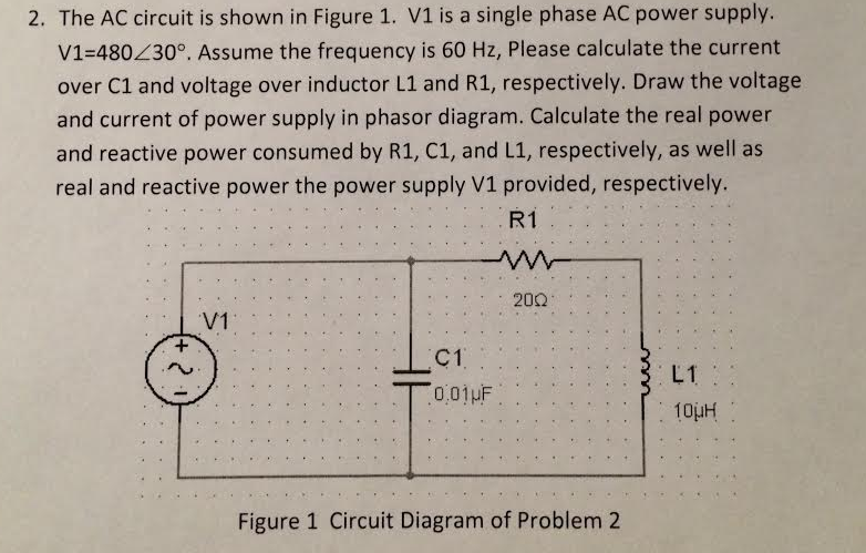 The AC circuit is shown in Figure 1. VI is a singl