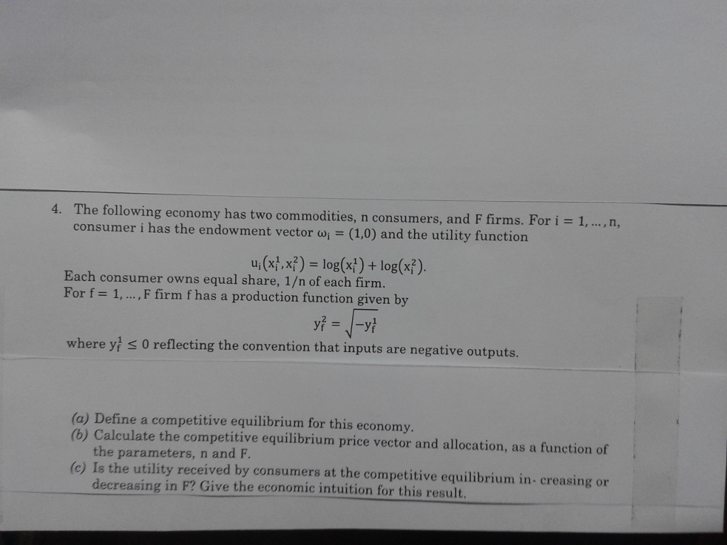 Question: The following economy has two commodities, n consumers, and F firms. For i = 1, ..., n, consumer ...