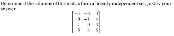 Determine If The Columns Of This Matrix Form A Lin... | Chegg.com