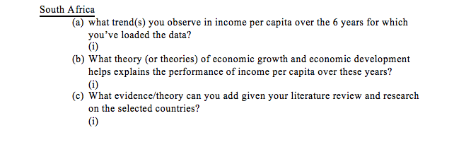 Question: South Africa (a) what trend(s) you observe in income per capita over the 6 years for which you've...