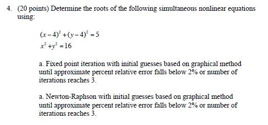 Determine the roots of the following simultaneous