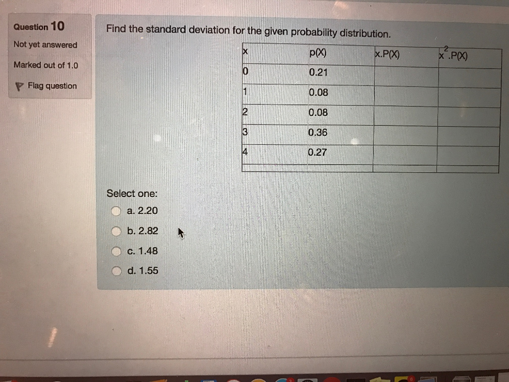 Find the standard deviation for the given probabil chegg question 10 not yet answered marked out of 10 p flag question find the standard deviation ccuart Image collections