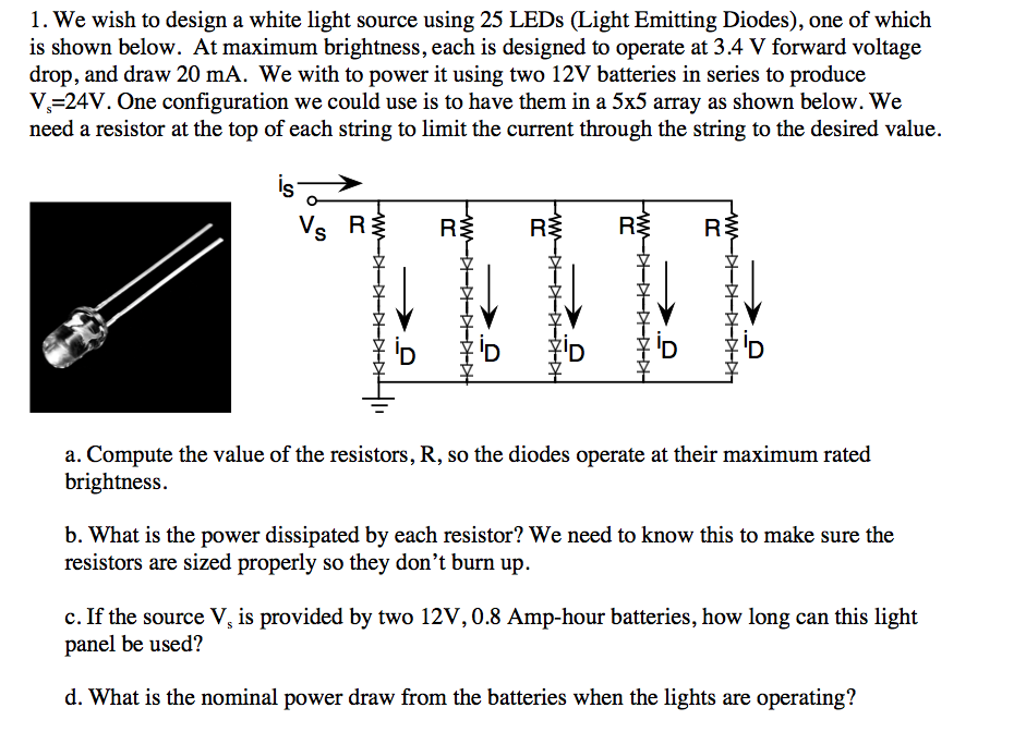 We wish to design a white light source using 25 LE