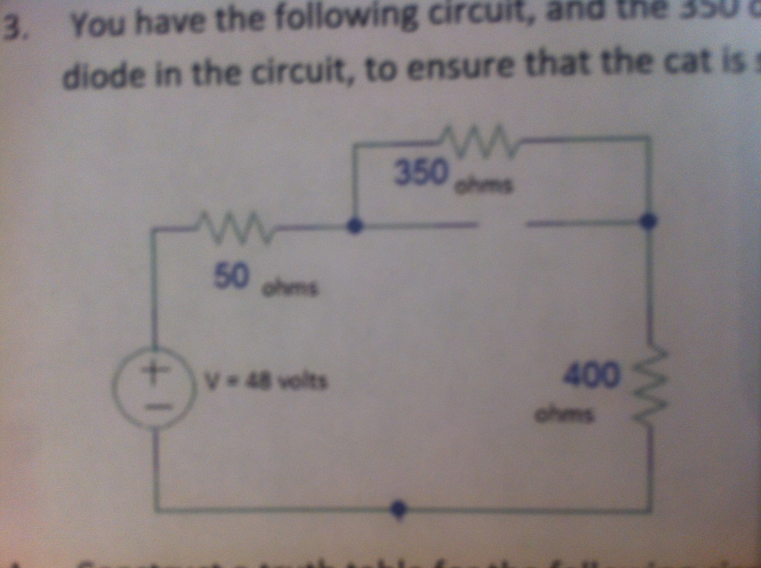 You have the following circuit, and the 350 ohm re