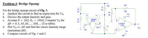 For the bridge opamp circuit of Fig. 3. Analyze t