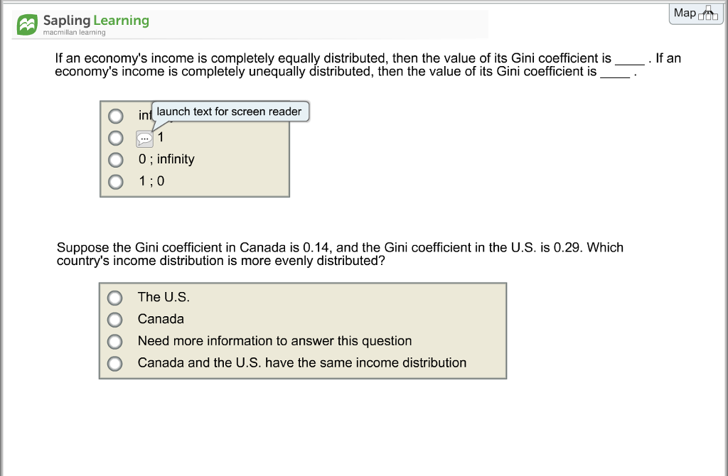 Question: Sapling Learning macmillan learning If an economy's income is completely egually distributed, the...