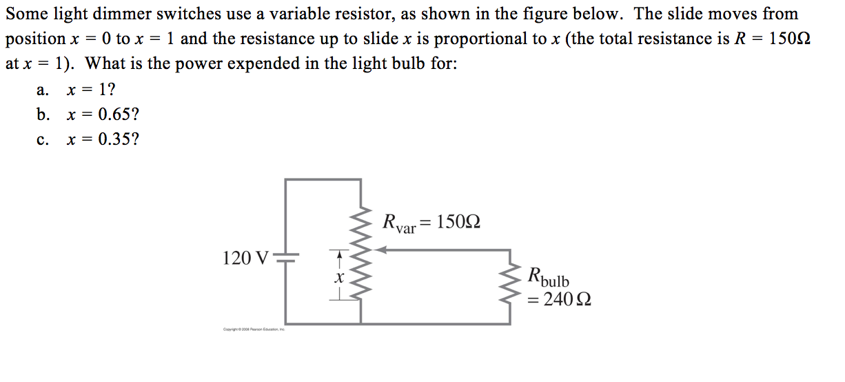 Solved: Some Light Dimmer Switches Use A Variable Resistor ...