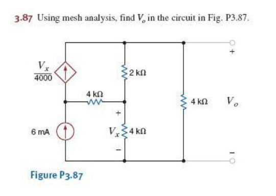Using mesh analysis, find V0 in the circuit in Fig