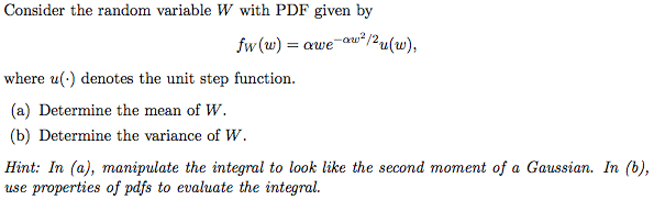 Consider the random variable W with PDF given by f