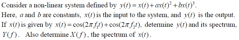 Consider a non-linear system defined by y(t) = x(t