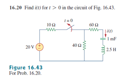 Find i(t) for t > 0 in the circuit of Fig. 16.43.