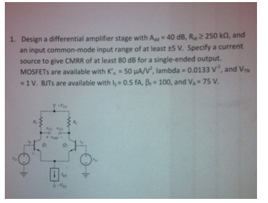 Design a differential amplifier stage with A dd =