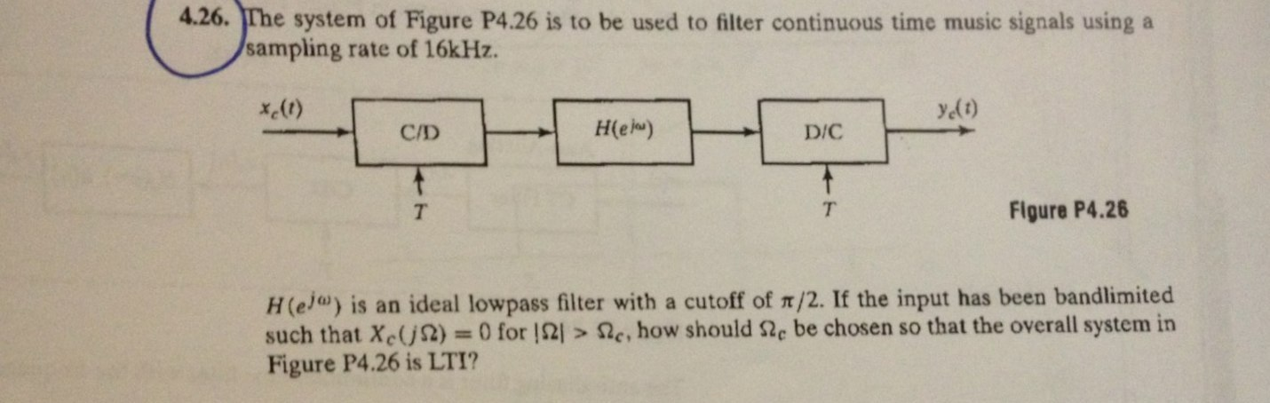 The system of Figure P4.26 is to be used to filter