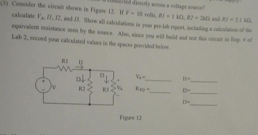 Consider the circuit shown in Figure 12. If V = 10