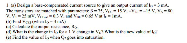 Design a base - compensated current source to give