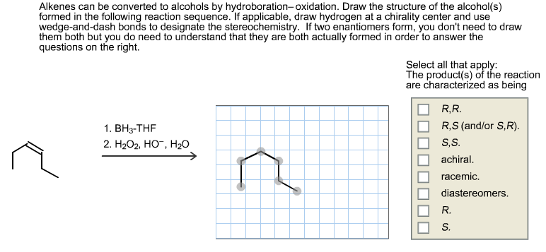 Alkenes can be converted to alcohols by hydroborat