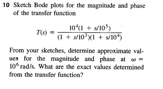 Sketch Bode plots for the magnitude and phase of t