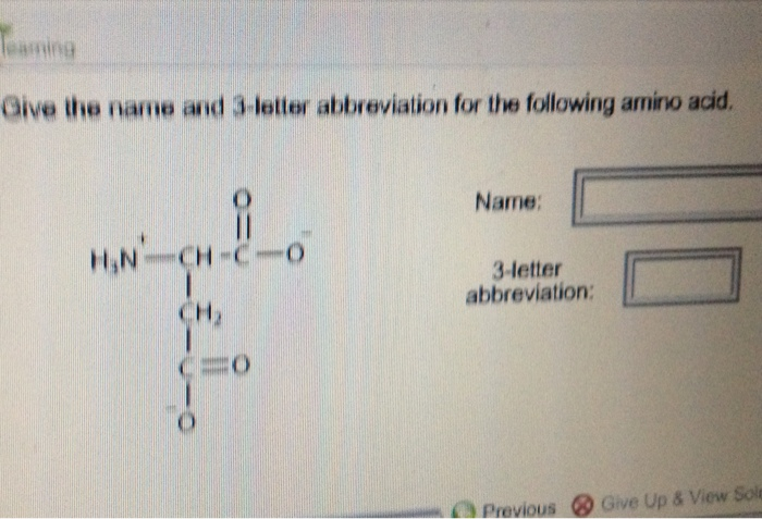 Solved give the name and 3 letter abbreviation for the fo image for give the name and 3 letter abbreviation for the following amino acid thecheapjerseys Images