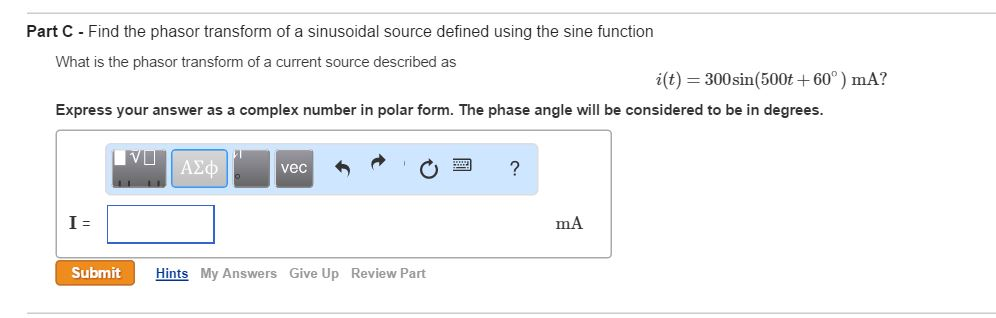 Part C - Find The Phasor Transform Of A Sinusoidal... | Chegg.com