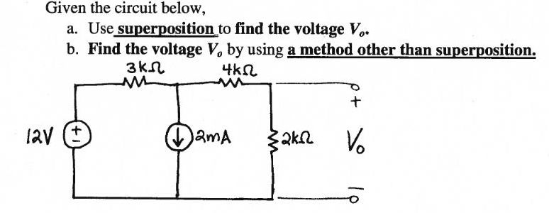 Given the circuit below, Use superposition to fin