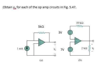 Obtain v0 for each of the op amp circuits in fig.