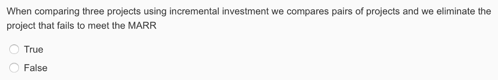 Question: When comparing three projects using in investment we compares pairs of projects and we eliminate ...