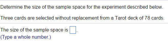 Determine The Size Of The Sample Space For The Exp... | Chegg.com