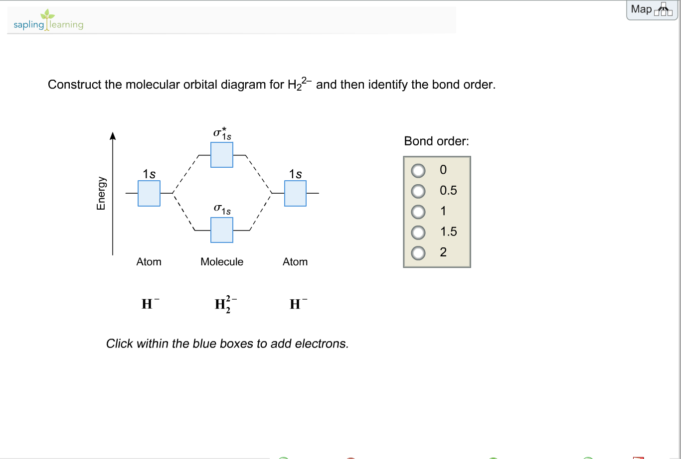 Sapling learning construct the molecular orbital d chegg question sapling learning construct the molecular orbital diagram for h2 and then identify the bond order pooptronica