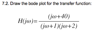 Draw the bode plot for the transfer function: