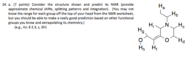 Consider the structure shown and predict its NMR (