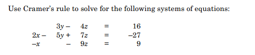 Use Cramer's rule to solve for the following syste