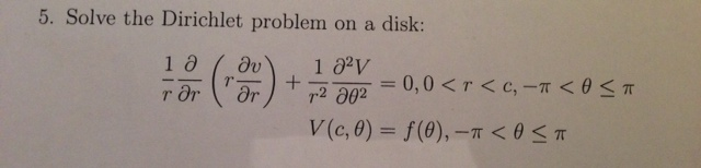 Solve the Dirichlet problem on a disk: