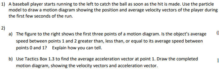 physics i need help a few problems please go com 1 a baseball player starts running to the left to catch the ball as soon