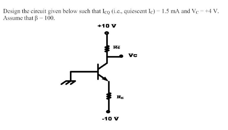 Design the circuit given below such that ICQ (i.e.