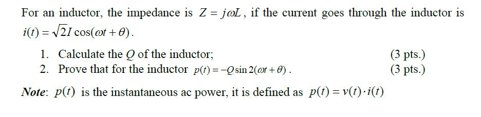 For an unductor, the impedance is Z=j L, if the c