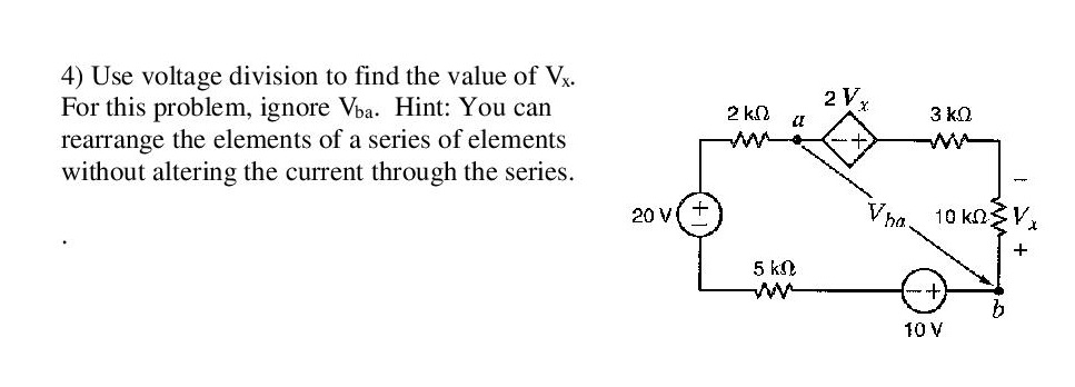 Use voltage division to find the value of Vx. For