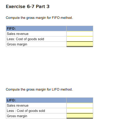 Question: Exercise 6-7 Perpetual: Inventory costing methods-FlFO and LIFO LO P1 IThe following information ...
