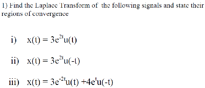 Find the Laplace Transform of the following signal