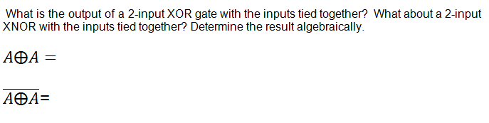What is the output of a 2-input XOR gate with the