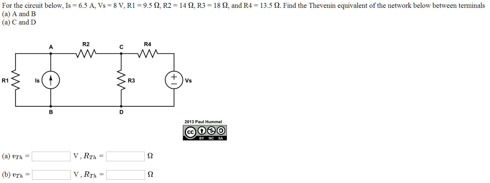 For the circuit below. Is = 6.5 A, Vs = 8 V, R1 =