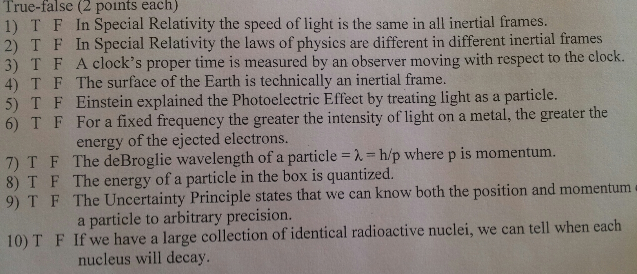 True-false T F In Special Relativity the speed of