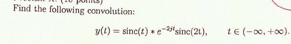 Find the following convolution: y(t) = sinc(t) *