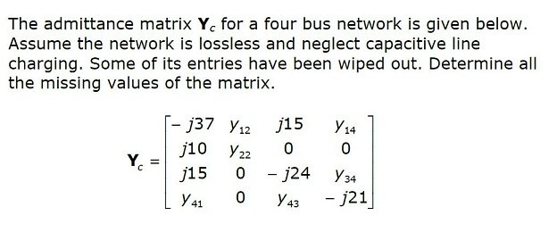The admittance matrix Yc for a four bus network is
