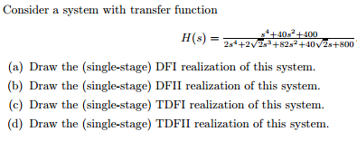 Consider a system with transfer function Draw the