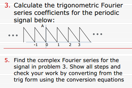 Calculate the trigonometric Fourier series coeffic