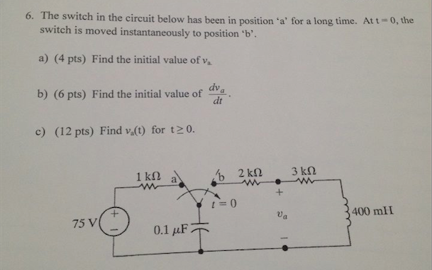 The switch in the circuit below has been in positi