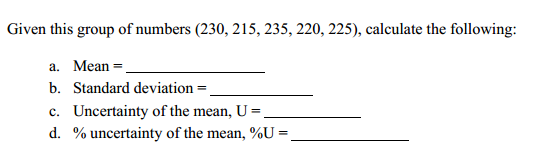 Image for given this group of numbers (230, 215, 235, 220, 225), calculate the following: a. mean=