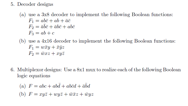Decoder designs use a 3x8 decoder to implement th