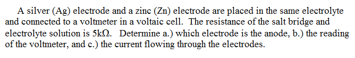A silver(Ag) electrode and a zinc(Zn) electrode ar